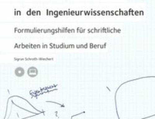 Deutsch als Fremdsprache in den Ingenieurswissenschaften. Formulierungshilfen für schriftliche Arbeiten im Studium und Beruf. Sigrun Schroth-Wiechert