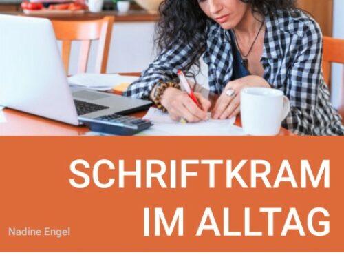 Schriftkram im Alltag. Ein Info-Heft mit Übungsaufgaben in einfacher Sprache. Nadine Engel